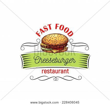Appetizing Cheeseburger For Fast Food Design Badge For Burger Cafe