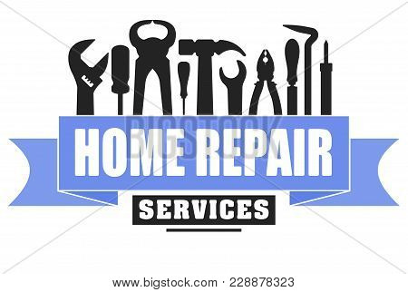 Home repair services vector design for your logo or emblem with blue banner and set of workers tools. There are wrench, screwdriver, hammer, pliers, soldering iron, scrap. stock photo