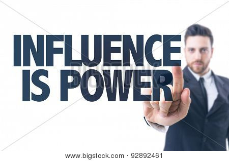 Business man pointing the text: Influence is Power stock photo
