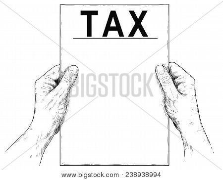 Vector artistic pen and ink drawing illustration of two hands holding blank sheet of paper with tax text, possibly tax form or reporting. Business concept of taxation. stock photo
