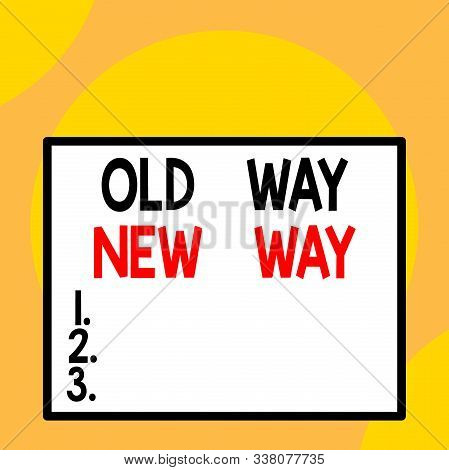 Writing note showing Old Way New Way. Business photo showcasing The different way to fulfill the desired purposes Front close up view big blank rectangle abstract geometrical background. stock photo