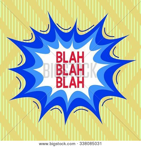 Text sign showing Blah Blah Blah. Conceptual photo Talking too much false information gossips nonsense speaking Asymmetrical uneven shaped format pattern object outline multicolour design. stock photo
