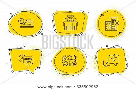 Quick tips, Online accounting and Lightning bolt signs. Chat bubbles. Ranking, Loan house and Employees group line icons set. Laurel wreath, Discount percent, Collaboration. Helpful tricks. Vector stock photo