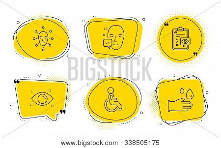 Face biometrics, Eye checklist and Rubber gloves signs. Chat bubbles. Disabled, Health eye and Face accepted line icons set. Handicapped wheelchair, Optometry, Access granted. Vector stock photo