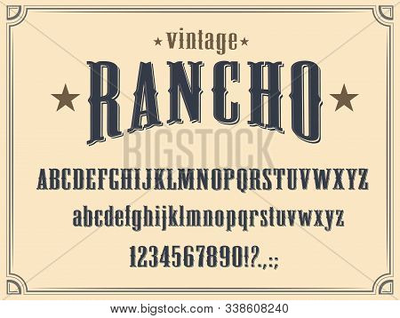 Wild West Western alphabet font vector design. Vintage type and typeface of capital and lowercase letters, numbers and punctuation marks, cowboy ranch, old American and Texas saloon themes stock photo