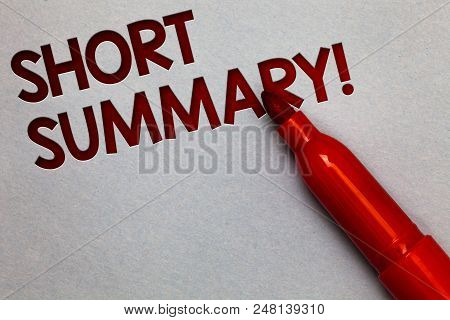 Text sign showing Short Summary Motivational Call. Conceptual photo Brief statement of main points clear White paper lite grey shadow red marker pen nice idea memorable thought stock photo
