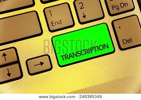 Text sign showing Transcription. Conceptual photo Written or printed process of transcribing words text voice Keyboard key laptop creative computer brown keypad idea notebook netbook stock photo