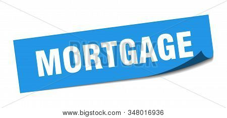 mortgage sticker. mortgage square sign. mortgage. peeler stock photo