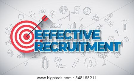 Effective Recruitment - Creative Business Concept. Blue Color Creative Text, on Hand Drawn Business Icons Background. Modern Vector Illustration for Web Article, Report or Blog. stock photo