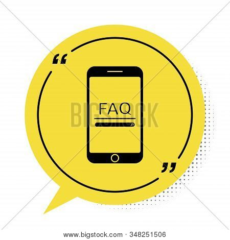 Black Mobile phone with text FAQ information icon isolated on white background. Frequently asked questions. Yellow speech bubble symbol. Vector Illustration stock photo