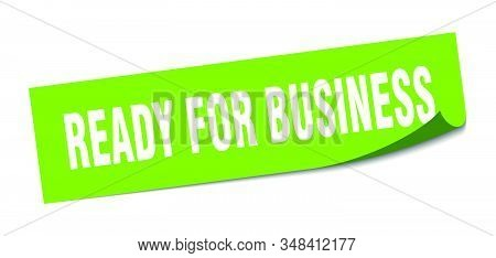 ready for business sticker. ready for business square sign. ready for business. peeler stock photo