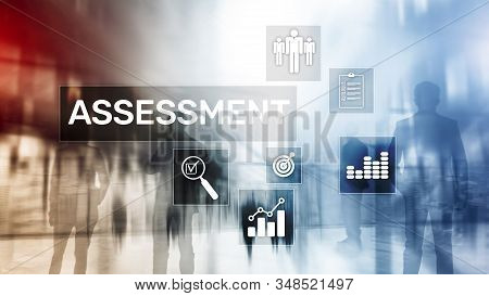 Assessment Evaluation Measure Analytics Analysis Business and Technology concept on blurred background. stock photo
