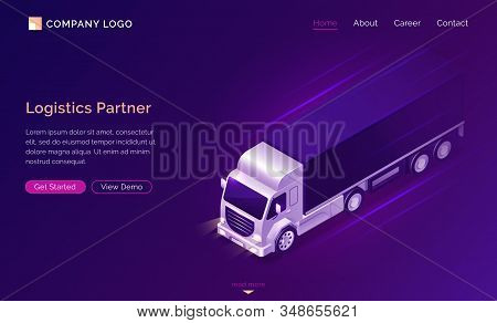 Logistic partner isometric landing page, truck car riding with high speed for shipping goods, commercial vehicle delivery service, cargo transportation business, 3d vector illustration, web banner stock photo