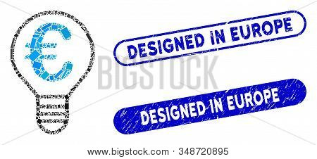 Collage Euro bulb and grunge stamp seals with Designed in Europe text. Mosaic vector Euro bulb is designed with randomized rectangle items. Designed in Europe stamp seals use blue color, stock photo