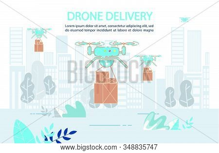 Parcels Quadcopter Aircraft Delivery Service. Fast Drone Shipping Logistic System. Modern Technologies for Drugs, Food, Goods Air Transportation. Aircraft Automated Flying Robot Carrying Cardboard Box stock photo