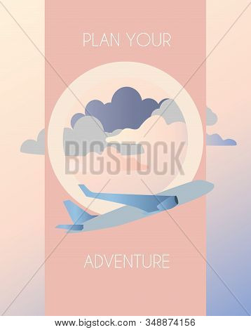 Traveling by plane, flight. Pink pre-sunset clouds in the porthole of an airplane. Vector illustration in delicate pink colors. Caption plan your adventure. EPS10 stock photo