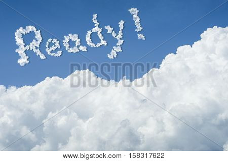 beautiful Blue sky and white cloud. Sunny day.Cloudscape.close up the cloud.text ready.get ready concept.get ready to better life in new year 2017 concept.ready for fight.ready for everything stock photo
