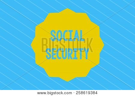 Word writing text Social Security. Business concept for assistance from state people with inadequate or no income stock photo