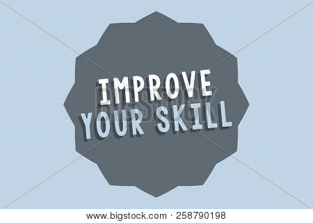Handwriting text Improve Your Skill. Concept meaning Unlock Potentials from Very Good to Excellent to Mastery stock photo
