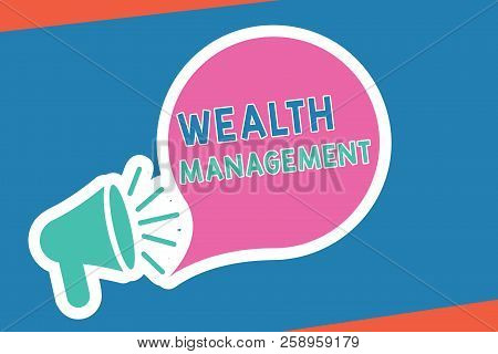 Handwriting text writing Wealth Management. Concept meaning Sustain and grow long term prosperity Financial care stock photo