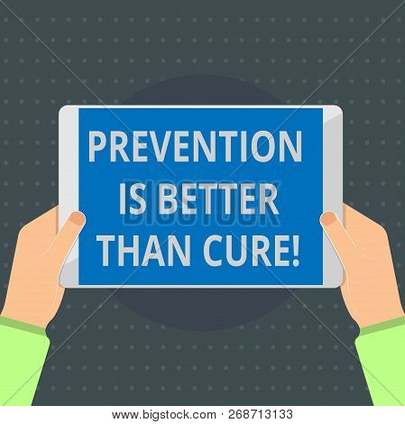 Text sign showing Prevention Is Better Than Cure. Conceptual photo Disease is preventable if identified earlier stock photo