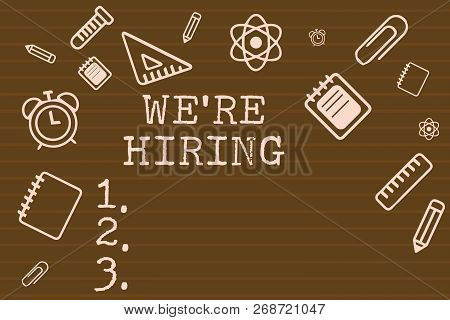 Writing note showing We re are hiring. Business photo showcasing Job vacancy Manpower polling Recruiting Available position stock photo