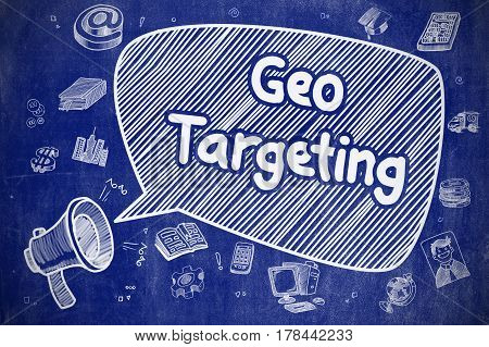Geo Targeting on Speech Bubble. Cartoon Illustration of Shouting Megaphone. Advertising Concept. Speech Bubble with Phrase Geo Targeting Cartoon. Illustration on Blue Chalkboard. Advertising Concept. stock photo