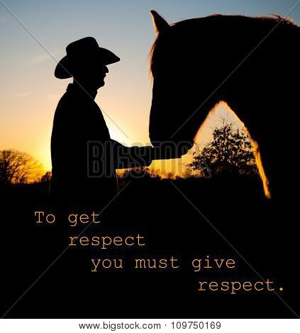 To get respect you must give respect - quote with a silhouette of a man and a horse face to face stock photo