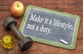 Make it a way of life, not an obligation - wellness and solid life idea - slate writing board sign a