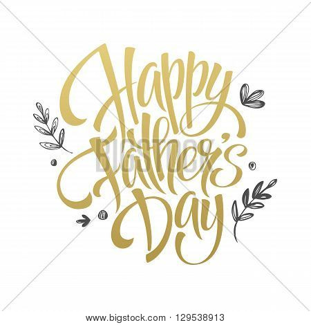 Fathers Day Golden Lettering card. Hand drawn calligraphy. Vector illustration EPS10