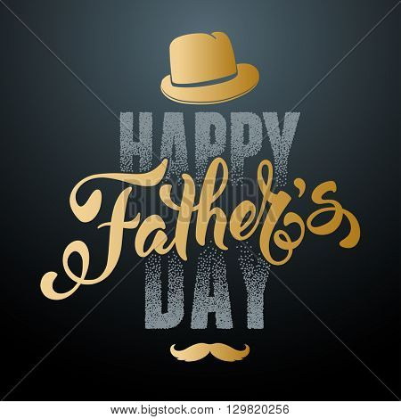 Fathers Day Lettering Calligraphic Design. Happy Fathers Day Inscription with fedora and mustache. V