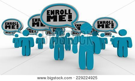 Enroll Me Customers Audience Speech Bubbles 3d Illustration stock photo