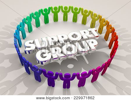 Support Group System People Circle Words Supportive Help 3d Illustration stock photo