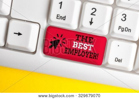 Writing note showing The Best Employer. Business photo showcasing created workplace showing feel heard and empowered White pc keyboard with note paper above the white background. stock photo