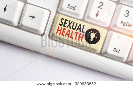 Word writing text Sexual Health. Business concept for positive and respectful approach to sexual relationships White pc keyboard with empty note paper above white background key copy space. stock photo