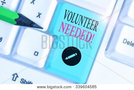 Writing note showing Volunteer Needed. Business photo showcasing asking demonstrating to work for organization without being paid. stock photo
