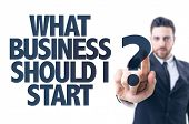 Business man directing the content: What Business Should I Start?
