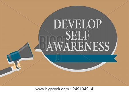 Handwriting text Develop Self Awareness. Concept meaning increase conscious knowledge of own character Grey colour sound speaker multiline text message idea make announcement stock photo