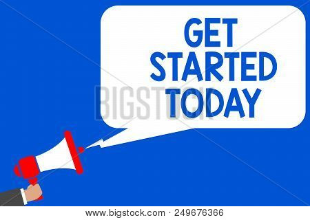 Word writing text Get Started Today. Business concept for lets do it Dont hesitate Now or never Get going No delay Multiple lines blue script message declare public speaker announcement stock photo