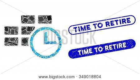 Mosaic time table and distressed stamp seals with Time to Retire caption. Mosaic vector time table is formed with random rectangle items. Time to Retire stamp seals use blue color, stock photo