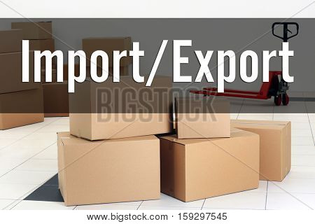 Text IMPORT/EXPORT on background. Cardboard boxes at storehouse. Wholesale and logistics concept. stock photo
