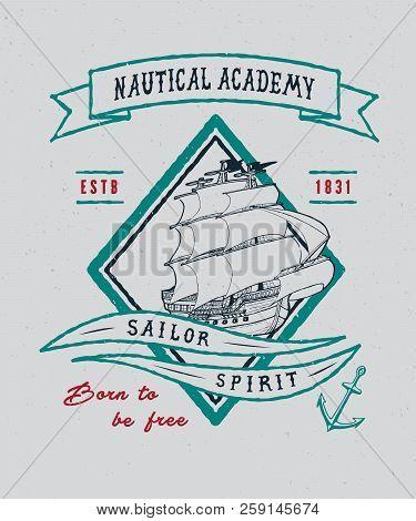 NAUTICAL ACADEMY. Handmade ship retro style. Design fashion apparel textured print. T shirt graphic vintage grunge vector illustration badge label logo template. stock photo