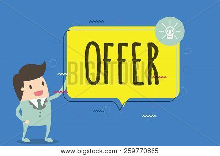 Text sign showing Offer. Conceptual photo resent or proffer something for someone to accept reject as desired stock photo