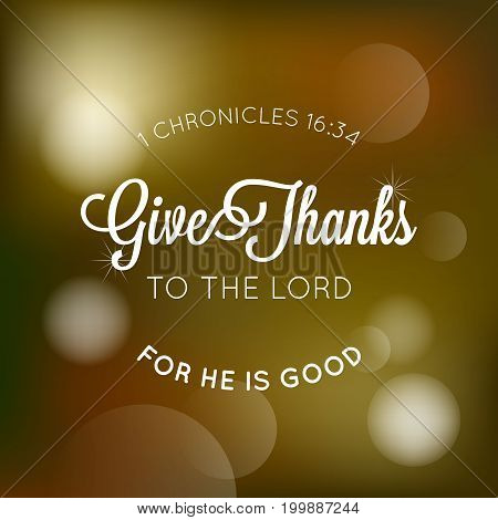 give thanks to the lord typographic from bible, for thanksgiving poster with bokeh background stock photo