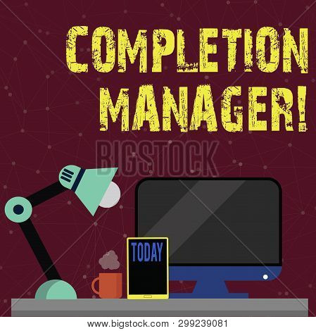 Handwriting text Completion Manager. Concept meaning oversees all aspects of plan analysisagement to met goals Arrangement of Workspace for Nightshift Worker with Computer, Tablet and Lamp. stock photo