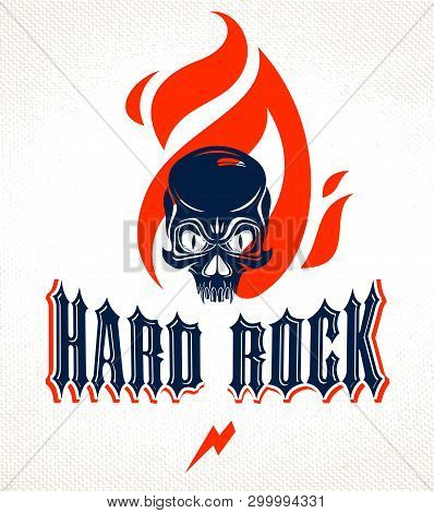 Skull In A Flames Hard Rock Music Vector Logo Or Emblem, Aggressive Skull Dead Head On Fire Rock And